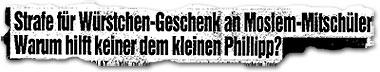 """""""Strafe für Würstchen-Geschenk an Moslem-Mitschüler: Warum hilft keiner dem kleinen Philipp?"""""""