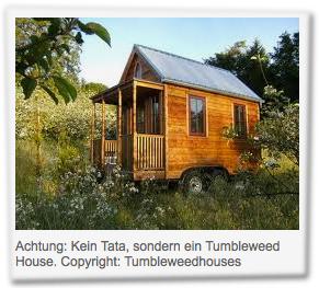 Achtung: Kein Tata, sondern ein Tumbleweed House. Copyright: Tumbleweedhouses