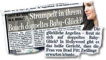 """""""Angelina Jolie im 6. Monat: Strampelt in ihrem Bauch doppeltes Baby-Glück? (...) Die glückliche Angelina - freut sie sich auf doppeltes Baby-Glück? In Hollywood gibt es das heiße Gerücht, dass die Frau von Brad Pitt Zwillinge erwarten könnte."""""""